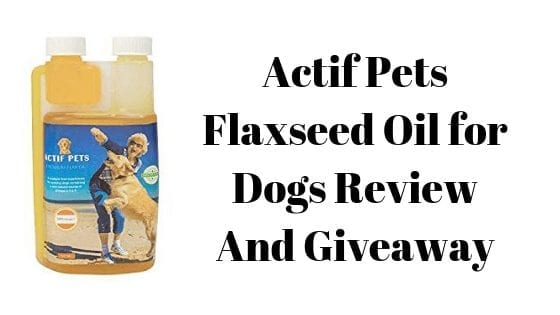 Actif Pets Flaxseed Oil for Dogs Review And Giveaway
