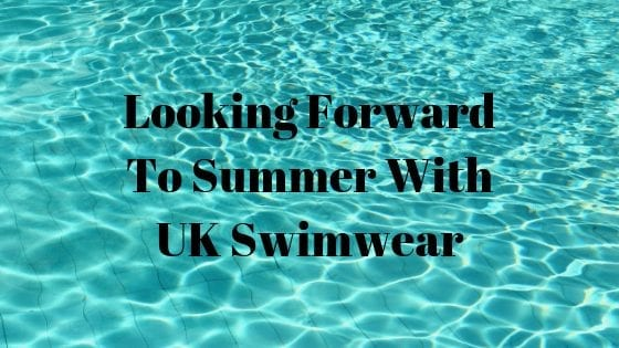 Looking Forward To Summer With UK Swimwear
