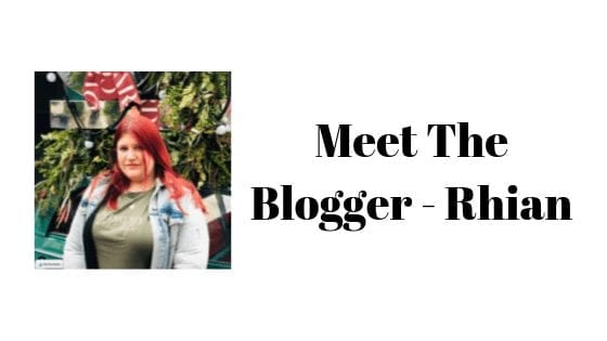 Meet The Blogger - Rhian
