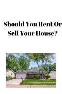 Should You Rent Or Sell Your House_
