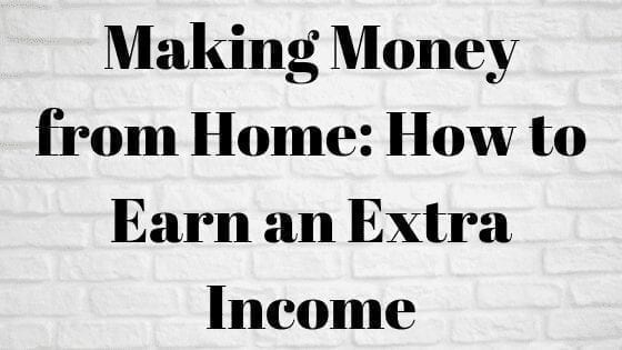 Making Money from Home: How to Earn an Extra Income