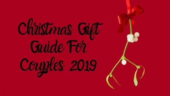 Christmas Gift Guide For Couples 2019