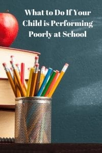 What to Do If Your Child is Performing Poorly at School