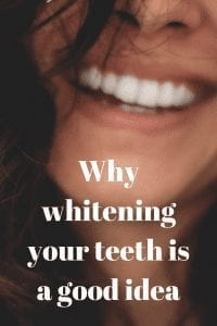 Why whitening your teeth is a good idea