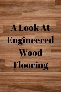 A Look At Engineered Wood Flooring
