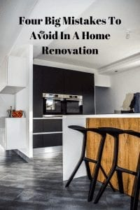 Four Big Mistakes To Avoid In A Home Renovation