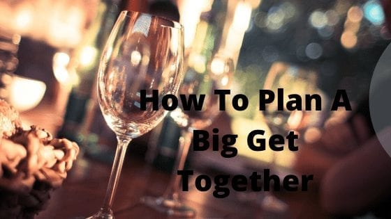 How To Plan A Big Get Together