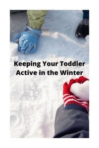 Keeping Your Toddler Active in the Winter