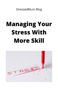 Managing Your Stress With More Skill