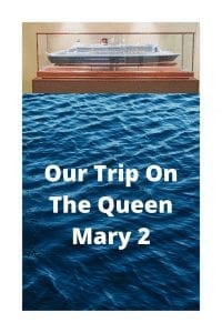 Our Trip On The Queen Mary 2