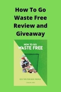How To Go Waste Free Review and Giveaway