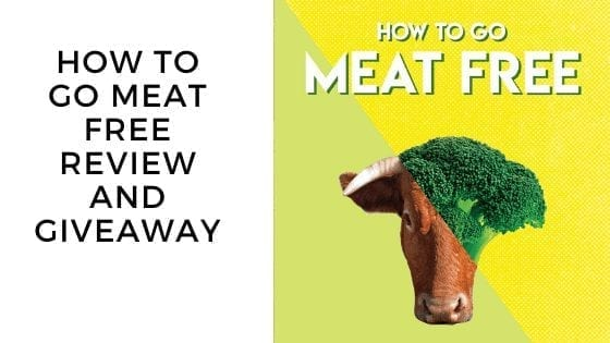 How To Go Meat Free Review and Giveaway