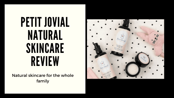 Petit Jovial Natural Skincare Review
