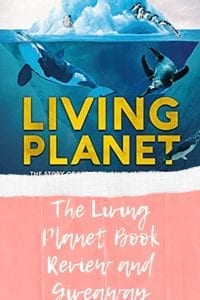 The Living Planet Book Review and Giveaway