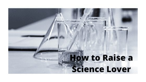 How to Raise a Science Lover
