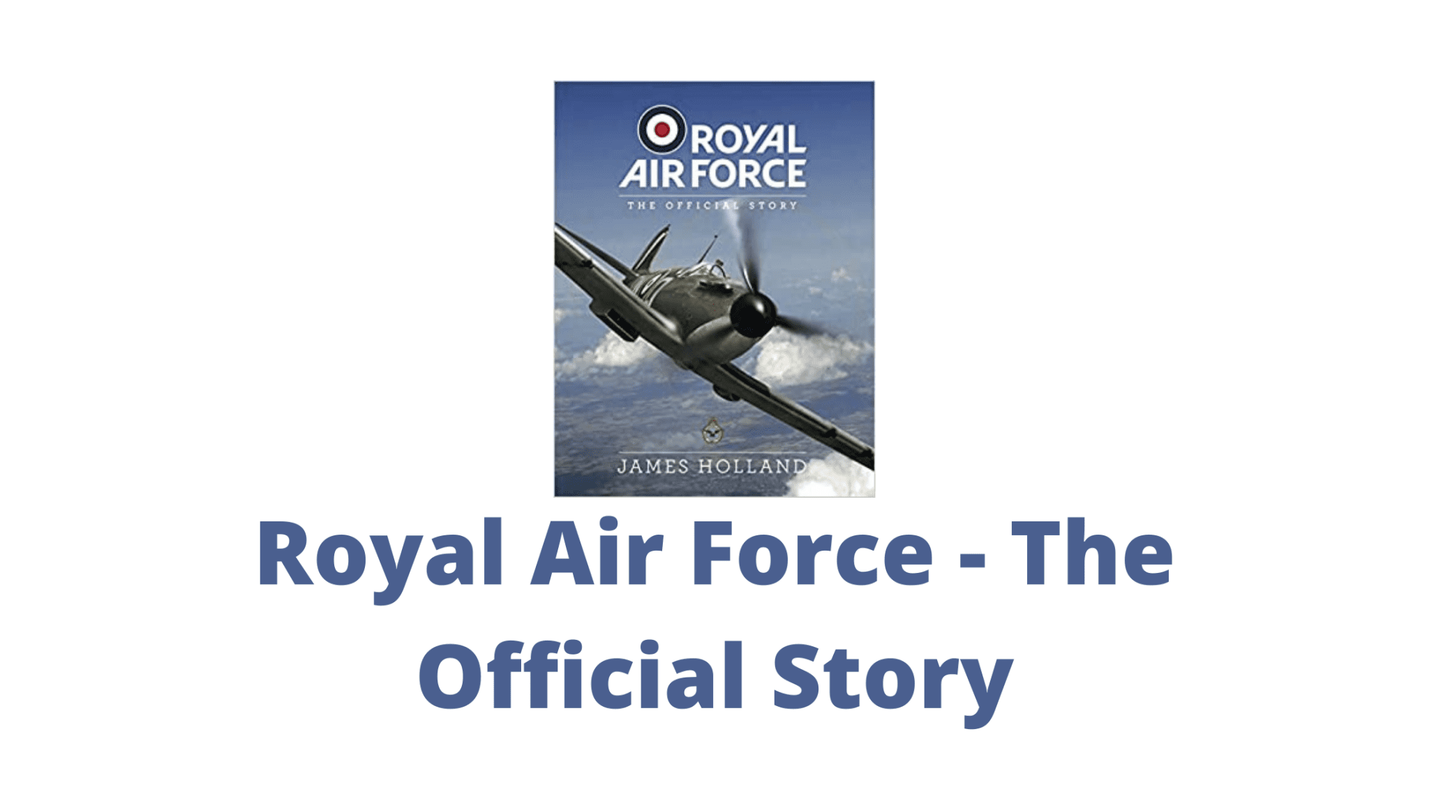 Royal Air Force - The Official Story