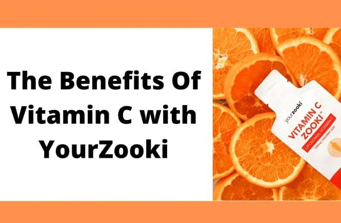 The Benefits Of Vitamin C with YourZooki