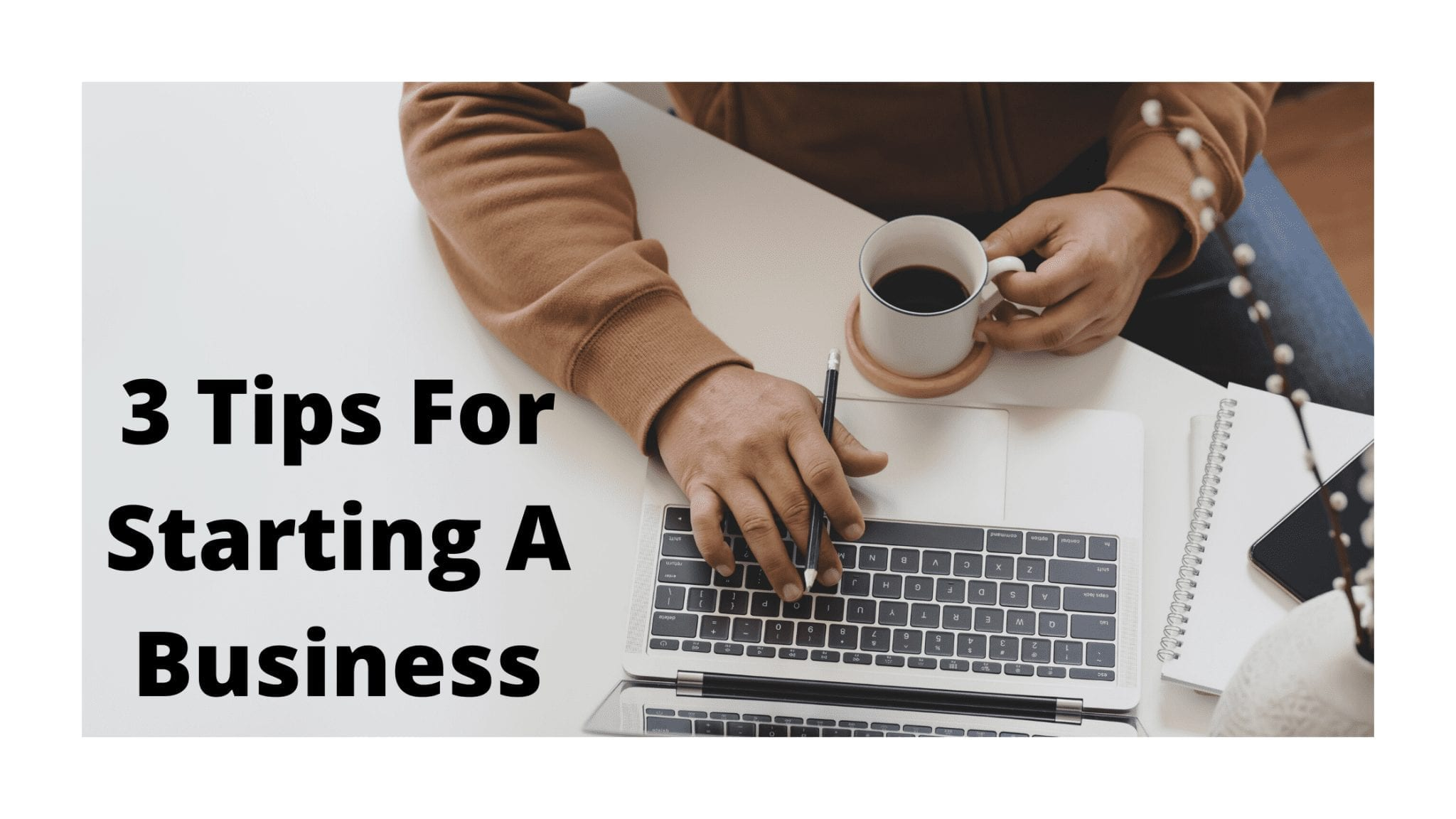 3 Tips For Starting A Business