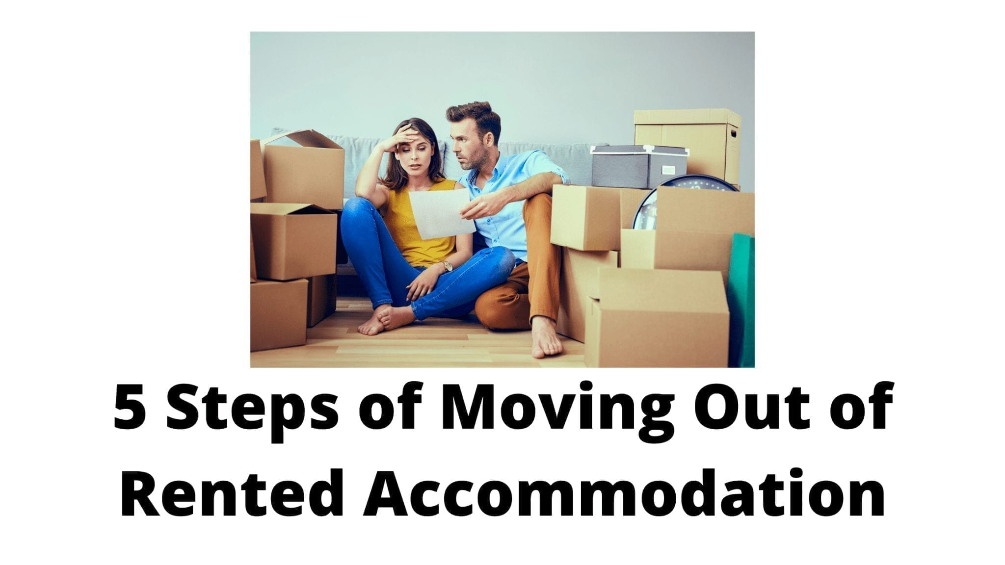 5 Steps of Moving Out of Rented Accommodation
