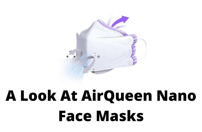 A Look At AirQueen Nano Face Masks