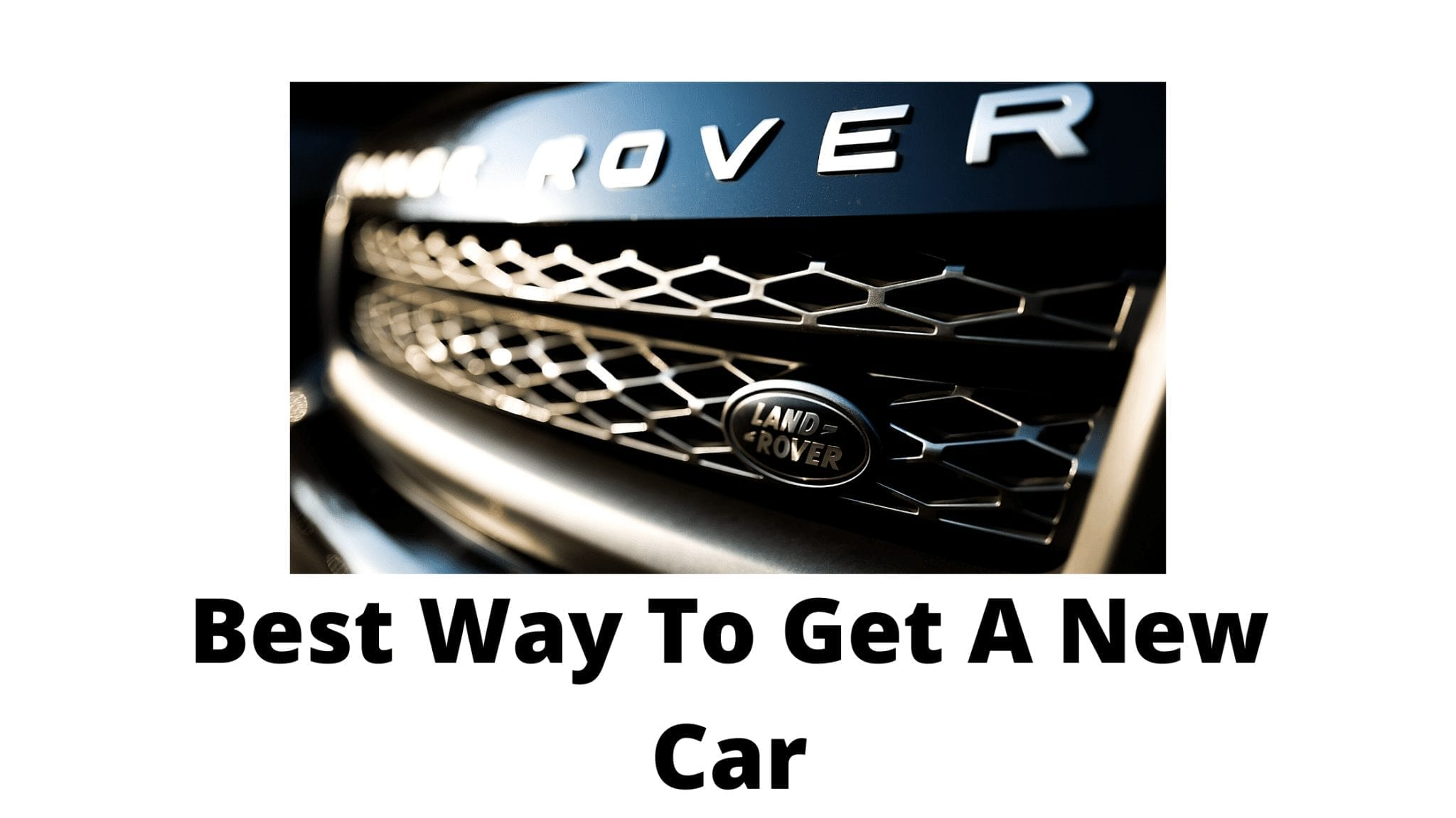 Best Way To Get A New Car