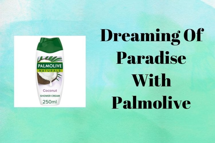 Dreaming Of Paradise With Palmolive