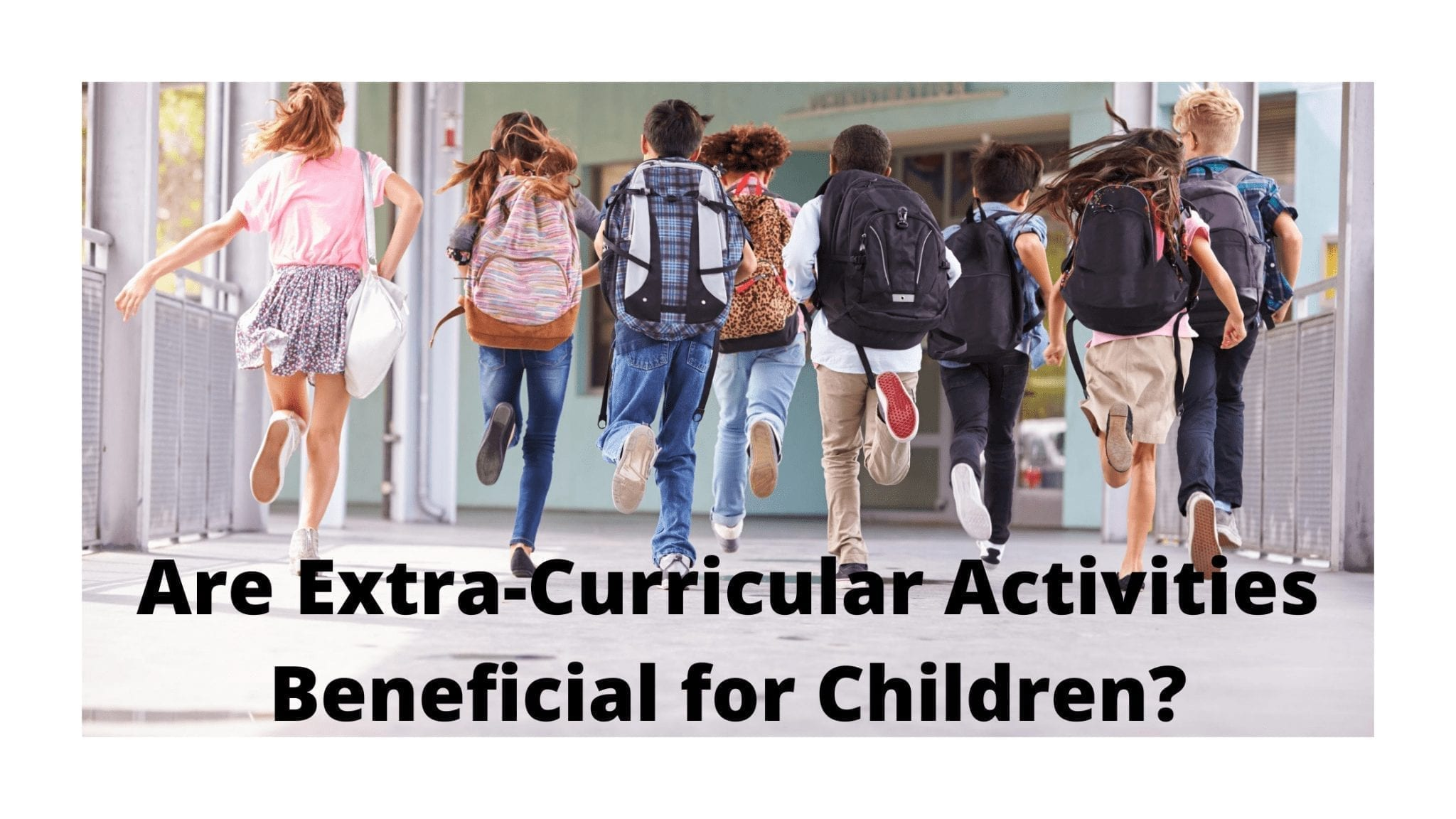 Are Extra-Curricular Activities Beneficial for Children?