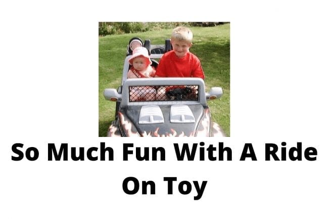 So Much Fun With A Ride On Toy