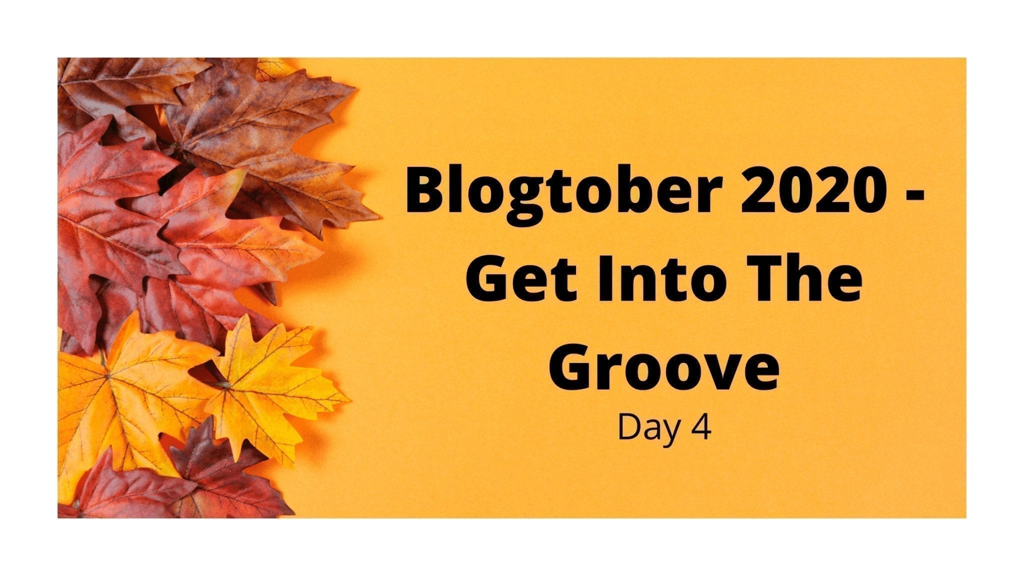 Blogtober 2020 - Get Into The Groove