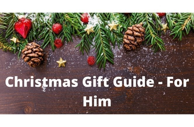 Christmas Gift Guide - For Him
