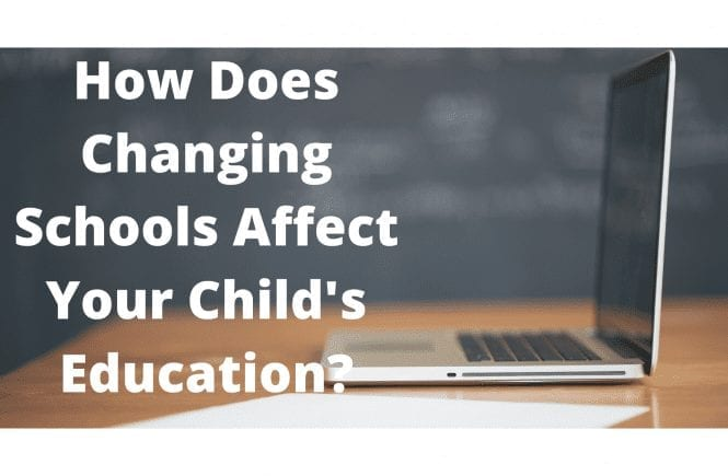 How Does Changing Schools Affect Your Child's Education?