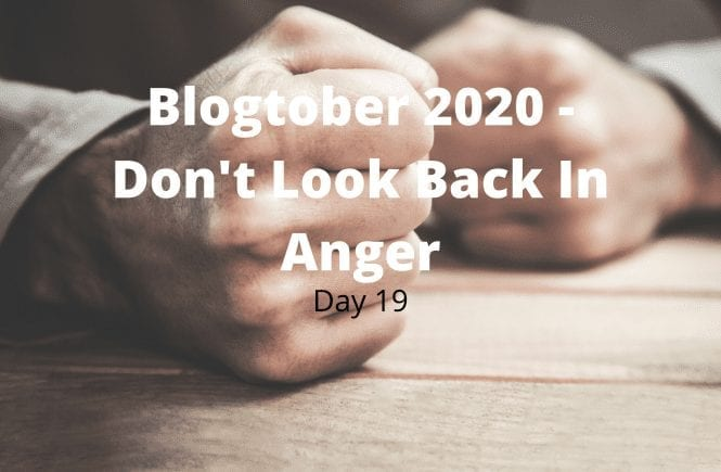 Blogtober 2020 - Don't Look Back In Anger