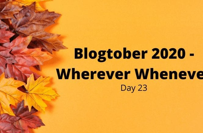 Blogtober 2020 - Wherever Whenever