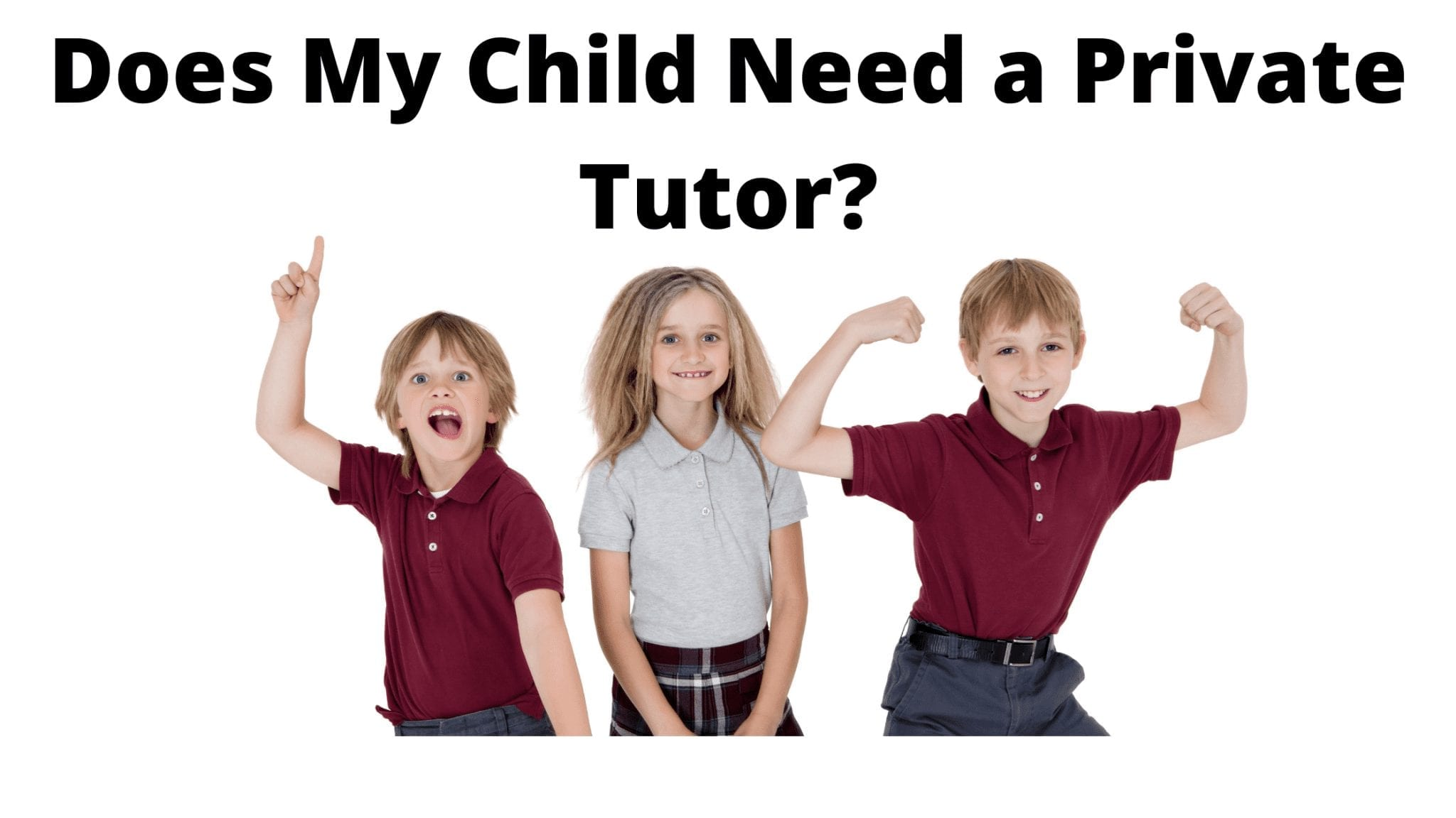 Does My Child Need a Private Tutor?
