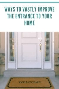 Ways to Vastly Improve the Entrance to Your Home