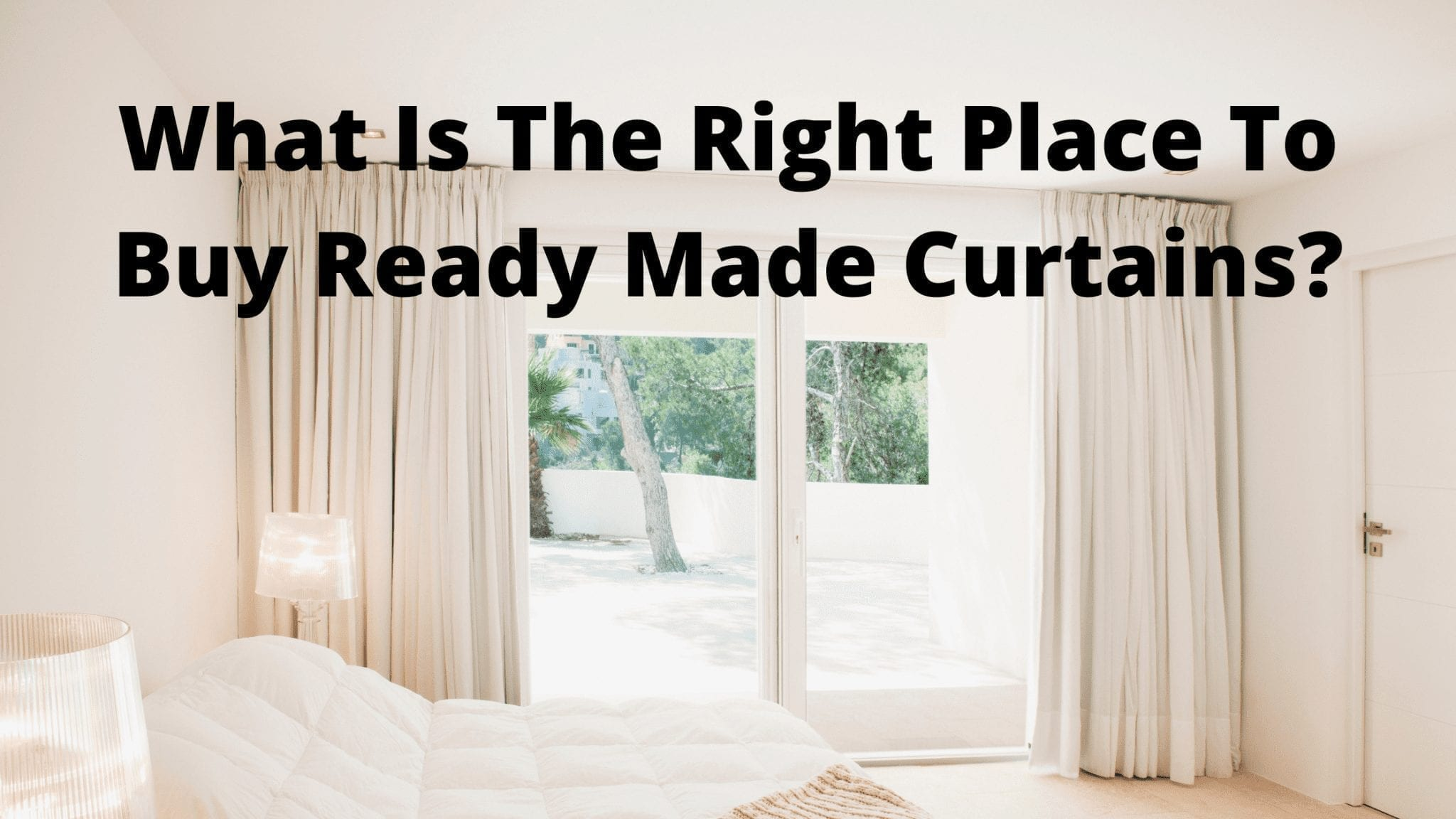 What Is The Right Place To Buy Ready Made Curtains?