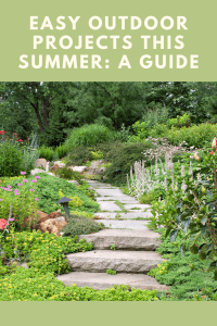 Easy Outdoor Projects This Summer: A Guide