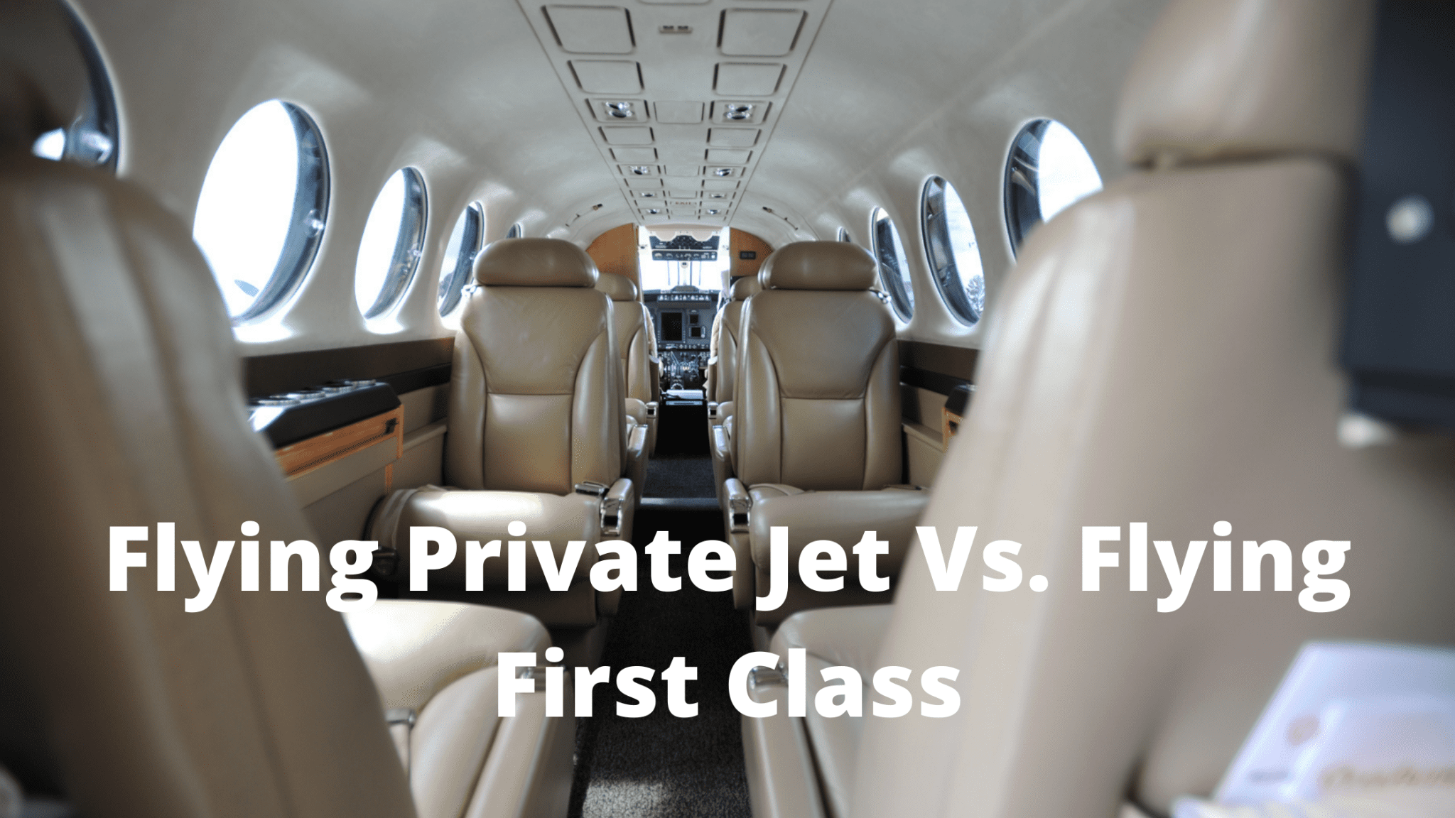 Flying Private Jet Vs. Flying First Class