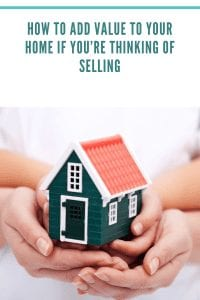 How to add value to your home if you're thinking of selling