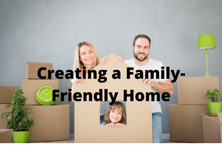Creating a Family-Friendly Home