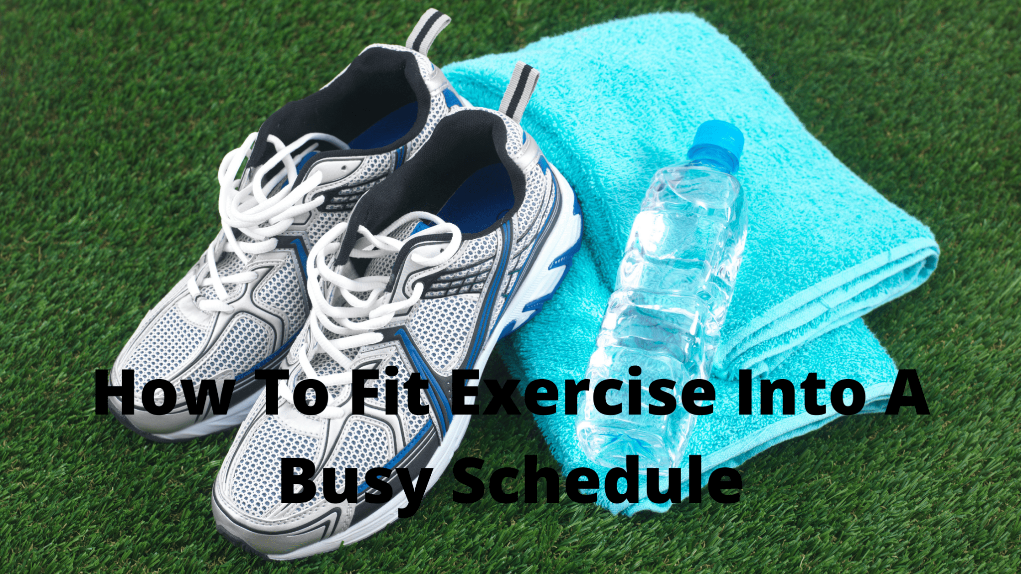 How To Fit Exercise Into A Busy Schedule