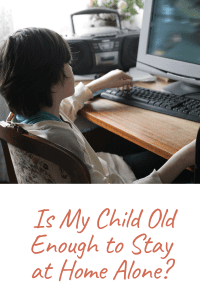 Is My Child Old Enough to Stay at Home Alone?