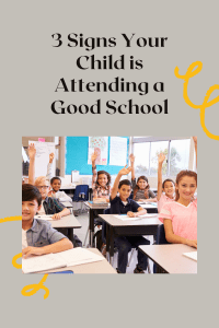 3 Signs Your Child is Attending a Good School