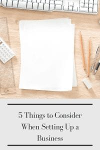 5 Things to Consider When Setting Up a Business
