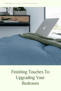 Finishing Touches To Upgrading Your Bedroom