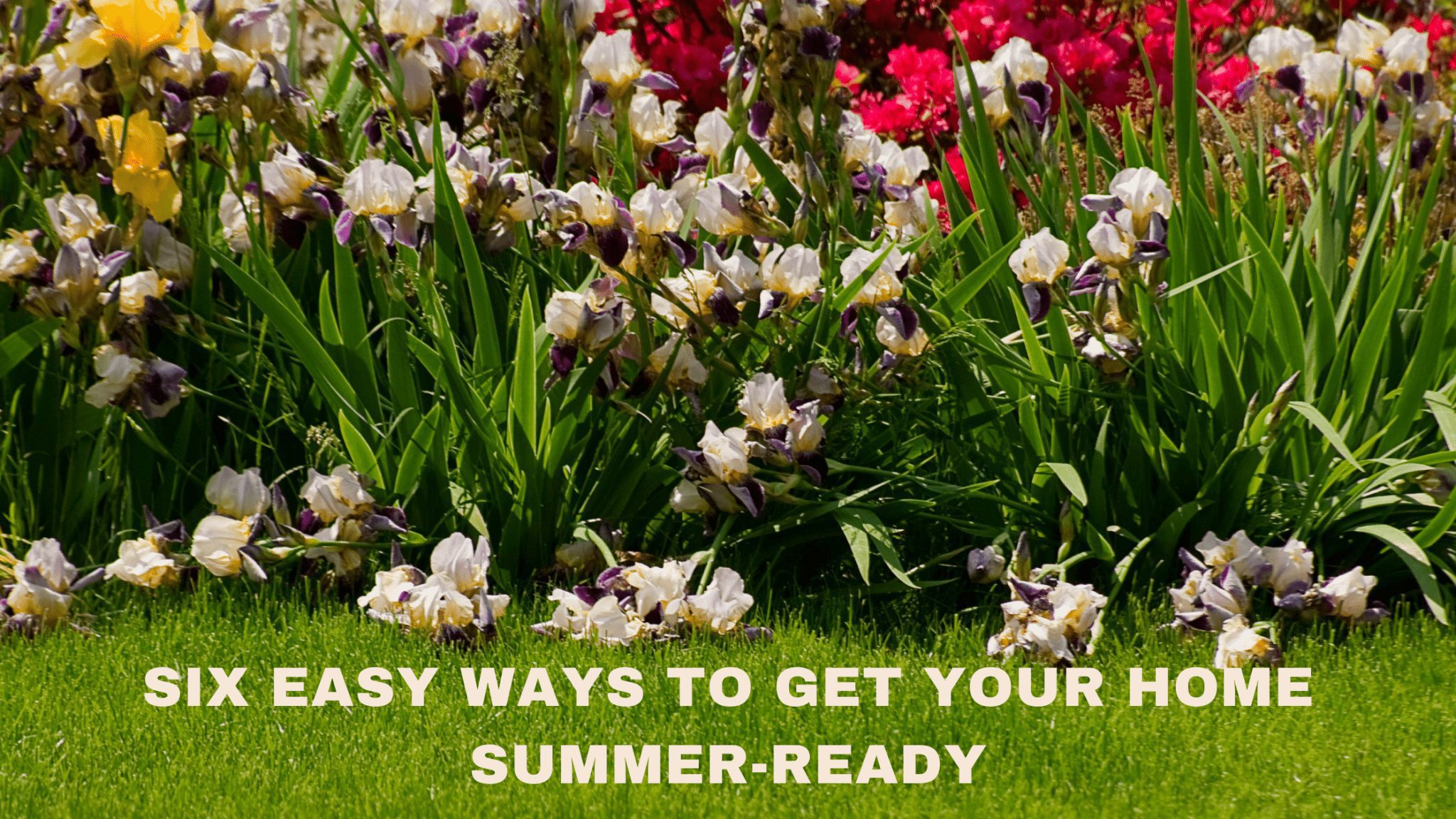 Six Easy Ways to Get Your Home Summer-Ready