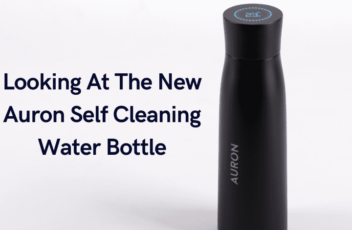Looking At The New Auron Self Cleaning Water Bottle