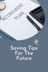 Saving Tips For The Future