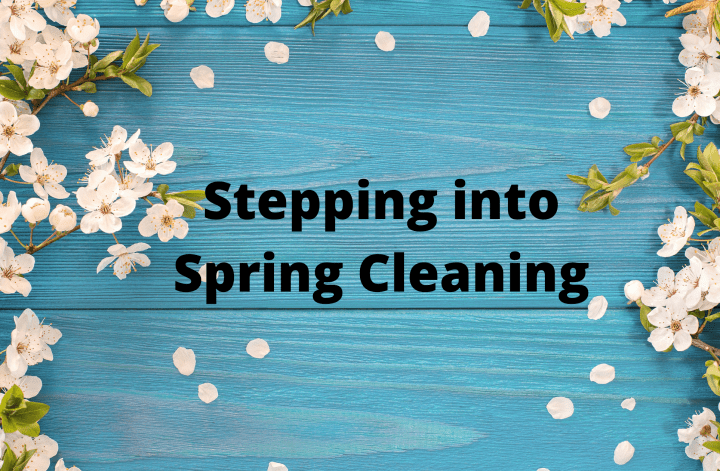 Stepping into Spring Cleaning