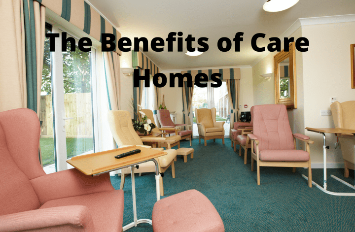 The Benefits of Care Homes